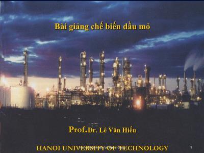 Bài giảng Chế biến dầu mỏ - Phần 1: Dầu thô, các tinh chất