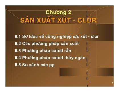 Công nghệ Hóa học - Chương 2: Sản xuất xút - Clor