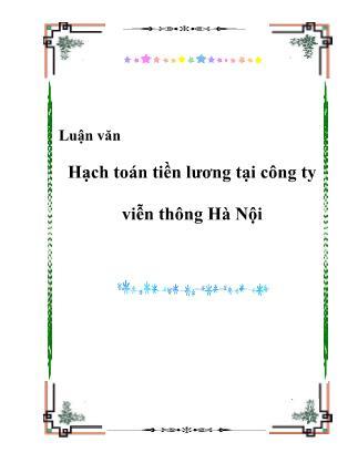 Luận văn Hạch toán tiền lương tại Công ty viễn thông Hà Nội