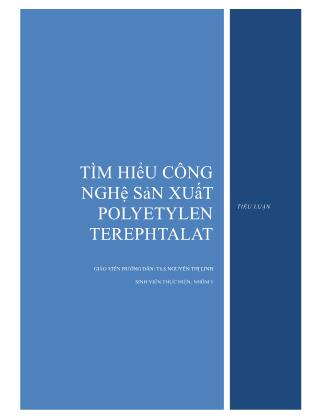 Tiểu luận Tìm hiểu công nghệ sản xuất polyetylen terephtalat