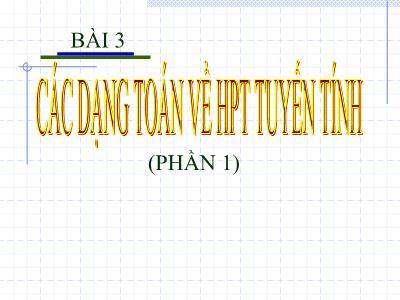Toán học - Bài 3: Các dạng toán về hệ phương trình tuyến tính