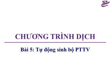 Chương trình dịch - Bài 5: Tự động sinh bộ PTTV