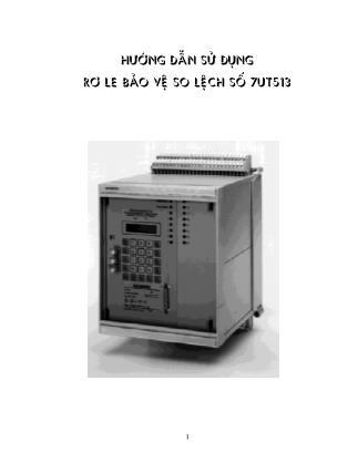 Điện - Điện tử - Hướng dẫn sử dụng rơ le bảo vệ so lệch số 7UT513