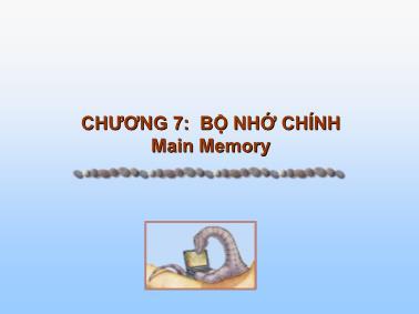 Hệ thống máy tính - Chương 7: Bộ nhớ chính main memory