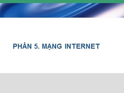 Tin học văn phòng - Phần 5: Mạng internet